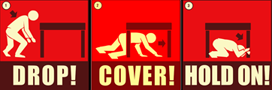 Drop, Cover, Hold